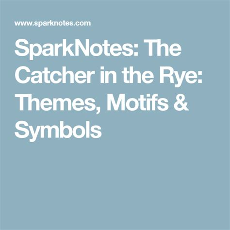 SparkNotes: The Catcher in the Rye: Themes, Motifs