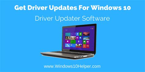 Get Driver Updates For Windows 10 - A Perfect Guide